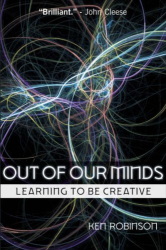 Ken Robinson: Out of Our Minds: Learning to be Creative