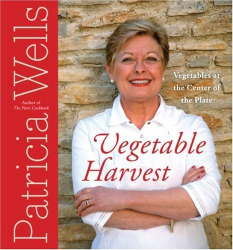 Patricia Wells: Vegetable Harvest