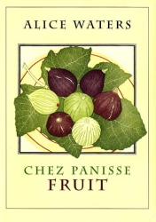 Alice L. Waters: Chez Panisse Fruit