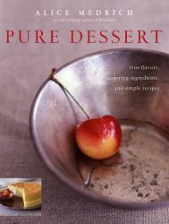 Alice Medrich: Pure Dessert