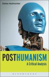 Stefan Herbrechter: Posthumanism: A Critical Analysis