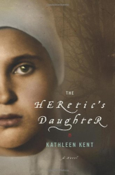 Kathleen Kent: The Heretic's Daughter: A Novel