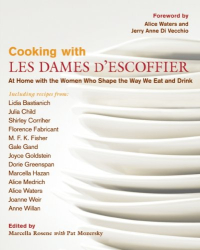 : Cooking with Les Dames d'Escoffier: At Home with the Women Who Shape the Way We Eat and Drink