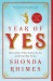Shonda Rhimes: Year of Yes: How to Dance It Out, Stand In the Sun and Be Your Own Person