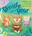 Kira Willey: Breathe Like a Bear: 30 Mindful Moments for Kids to Feel Calm and Focused Anytime, Anywhere
