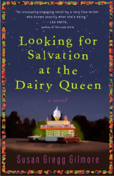 Susan Gregg Gilmore: Looking for Salvation at the Dairy Queen: A Novel