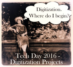 Tech Day 2016 - Digitization Projects