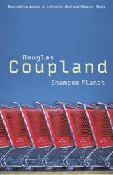 Douglas Coupland: Shampoo Planet