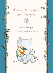 Toon Tellegen: Letters to Anyone and Everyone