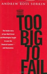 Andrew Ross Sorkin: Too Big to Fail