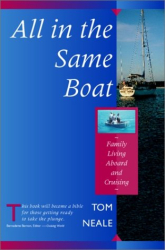 Tom Neale: All in the Same Boat: Family Living Aboard and Cruising