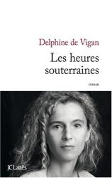 Delphine de Vigan: Les heures souterraines