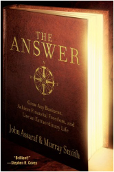 John Assaraf: The Answer: Grow Any Business, Achieve Financial Freedom, and Live an Extraordinary Life