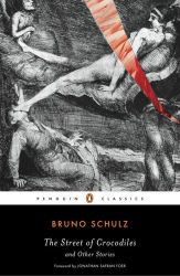 Bruno Schulz: The Street of Crocodiles and Other Stories (Penguin Classics)