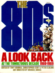 Tony Hendra: The 80s: A Look Back at the Tumultuous Decade 1980-1989
