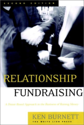 Ken Burnett: Relationship Fundraising: A Donor Based Approach to the Business of Raising Money