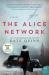 Kate Quinn: The Alice Network: A Novel