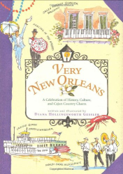 Diana Hollingsworth Gessler: Very New Orleans: A Celebration of History, Culture, and Cajun Country Charm