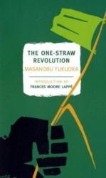 Masanobu Fukuoka: The One-Straw Revolution: An Introduction to Natural Farming