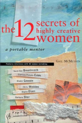 Gail McMeekin: The 12 Secrets of Highly Creative Women: A Portable Mentor