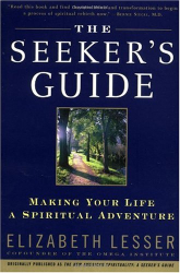 Elizabeth Lesser: The Seeker's Guide (previously published as The New American Spirituality)