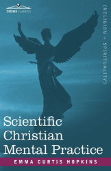 Emma Curtis Curtis Hopkins: Scientific Christian Mental Practice