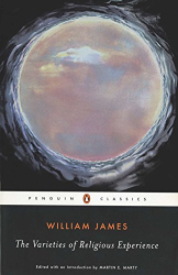 William James: The Varieties of Religious Experience: A Study in Human Nature (Penguin American Library)
