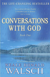 Neale Donald Walsch: Conversations With God : An Uncommon Dialogue (Bk. 1)