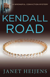 Heijens, Janet: Kendall Road (A Wrongful Conviction Mystery)