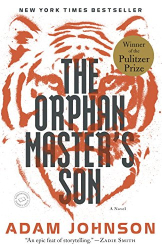 Adam Johnson: The Orphan Master's Son: A Novel (Pulitzer Prize for Fiction)