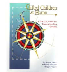 Kathleen Julicher, Maggie S Hogan, Janice Baker: Gifted Children at Home: A Practical Guide for Homeschooling Families (Paperback) - Common