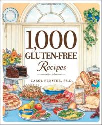 Carol Fenster: 1,000 Gluten-Free Recipes