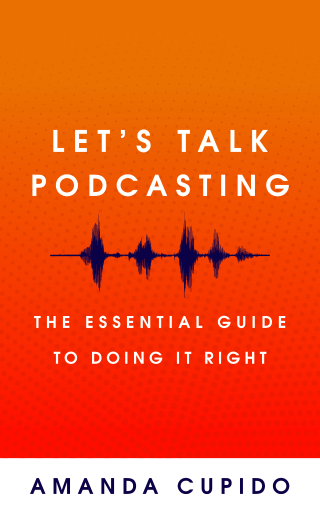 Let's Talk Podcasting book by Amanda Cupido