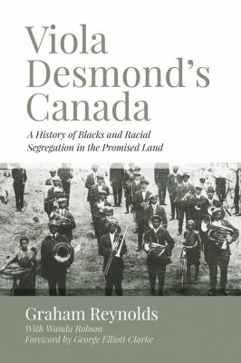 Viola Desmond's Canada a history of blacks and racial segregation in the promised land