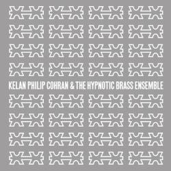 Kelan Philip Cohran & The Hypnotic Brass Ensemble -