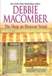 Debbie Macomber: The Shop on Blossom Street (Blossom Street, No. 1)