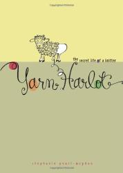 Stephanie Pearl-McPhee: Yarn Harlot: The Secret Life of a Knitter
