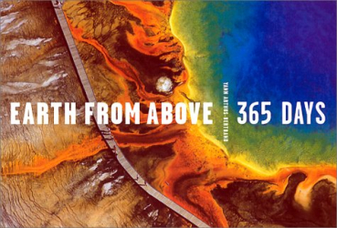 Yann Arthus-Bertrand: Earth from Above 365 Days: 365 Days