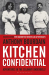 Anthony Bourdain: Kitchen Confidential: Insider's Edition