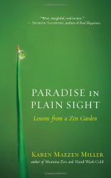 Karen Maezen Miller: Paradise in Plain Sight: Lessons from a Zen Garden