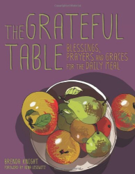 : Grateful Table: Blessings, Prayers and Graces