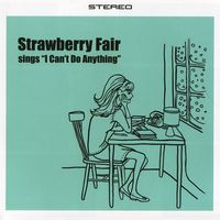 Strawberry Fair - I Can't Do Anything