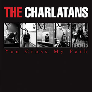 The Charlatans -You Cross My Path