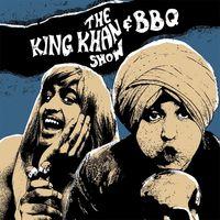 The King Khan & BBQ Show - I'll Never Belong
