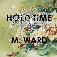 M. Ward - Never Had Nobody Like You