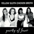 Yellow Sloth Chicken Broth - Gillian Anderson (I Wanna Be With You)
