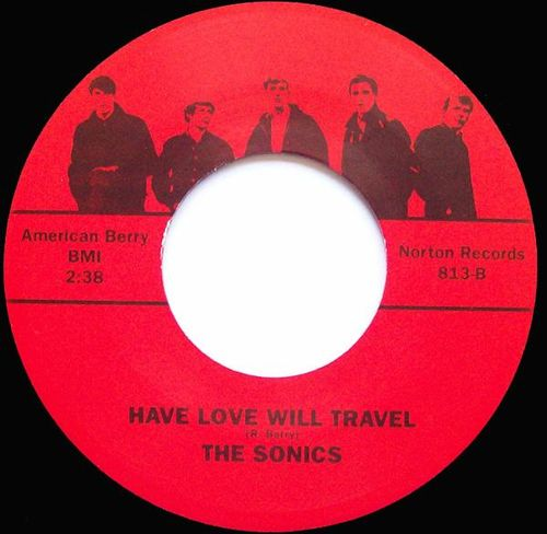 The Sonics - Have Love Will Travel