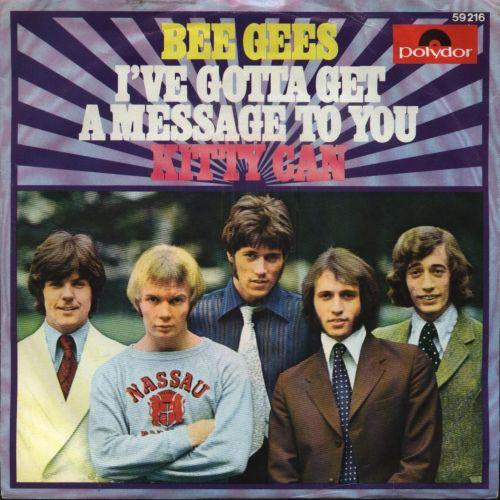 The Bee Gees - I've Gotta Get a Message to You