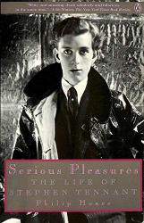 Hoare, Philip: Serious Pleasures: The Life of Stephen Tennant