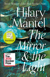 Hilary Mantel: Wolf Hall/Bring Up the Bodies/The Mirror and the Light